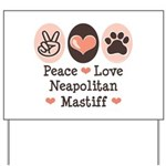 Peace Love Neapolitan Mastiff Yard Sign