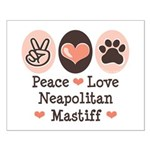 Peace Love Neapolitan Mastiff Small Poster