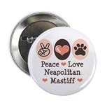Peace Love Neapolitan Mastiff 2.25
