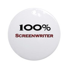 100 Percent Screenwriter Ornament (Round)