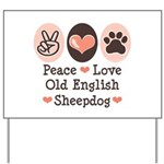 Peace Love Old English Sheepdog Yard Sign