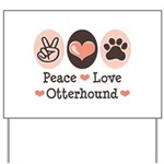 Peace Love Otterhound Yard Sign