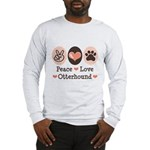 Peace Love Otterhound Long Sleeve T-Shirt