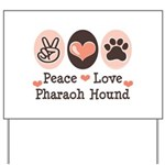 Peace Love Pharaoh Hound Yard Sign