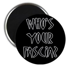 Who's Your Fascia Magnet