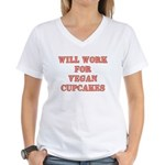Will Work for Vegan Cupcakes Women's V-Neck T-Shir