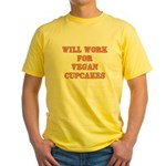 Will Work for Vegan Cupcakes Yellow T-Shirt