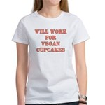 Will Work for Vegan Cupcakes Women's T-Shirt