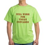 Will Work for Vegan Cupcakes Green T-Shirt