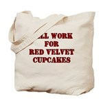 Will Work for Red Velvet Cupc Tote Bag