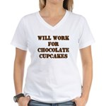 Will Work for Chocolate Cupcakes Women's V-Neck T-