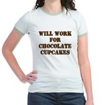 Will Work for Chocolate Cupcakes Jr. Ringer T-Shir