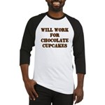 Will Work for Chocolate Cupcakes Baseball Jersey
