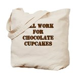 Will Work for Chocolate Cupcakes Tote Bag