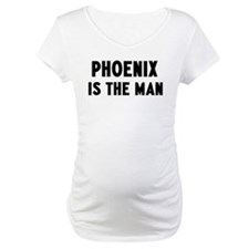 Phoenix is the man Shirt