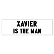 Xavier is the man Bumper Bumper Sticker