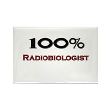 100 Percent Radiobiologist Rectangle Magnet (10 pa