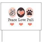 Peace Love Puli Yard Sign