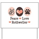 Peace Love Rottweiler Yard Sign