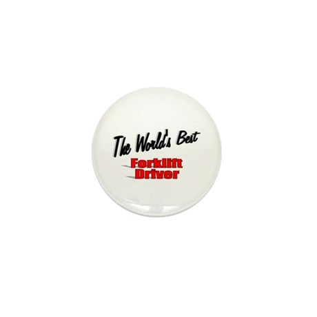 """The World's Best Forklift Driver"" Mini Button"