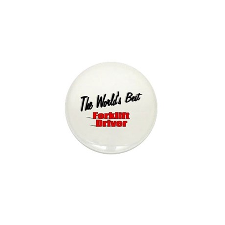 """The World's Best Forklift Driver"" Mini Button (10"