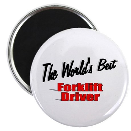 """The World's Best Forklift Driver"" 2.25"" Magnet (1"