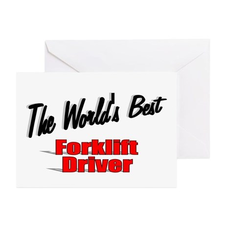 """The World's Best Forklift Driver"" Greeting Cards"
