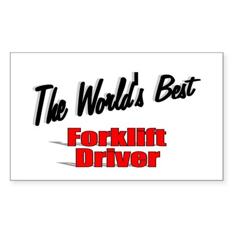 """The World's Best Forklift Driver"" Sticker (Rectan"