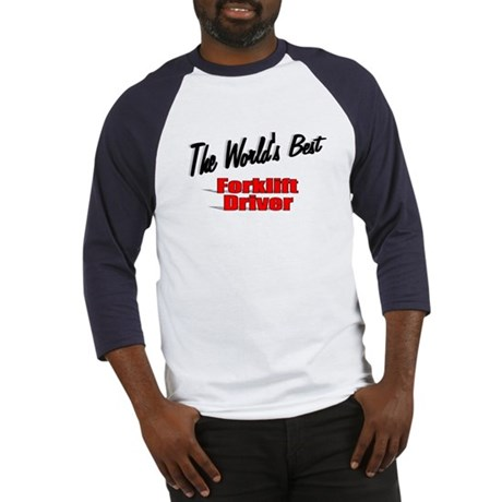 """The World's Best Forklift Driver"" Baseball Jersey"