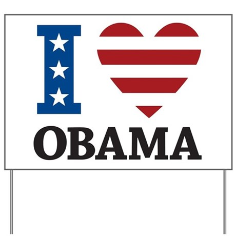 I Love Obama Yard Sign