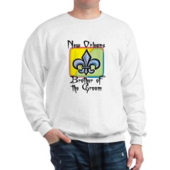 New Orleans Brother of the Groom Sweatshirt