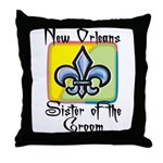New Orleans Sister of the Groom Throw Pillow