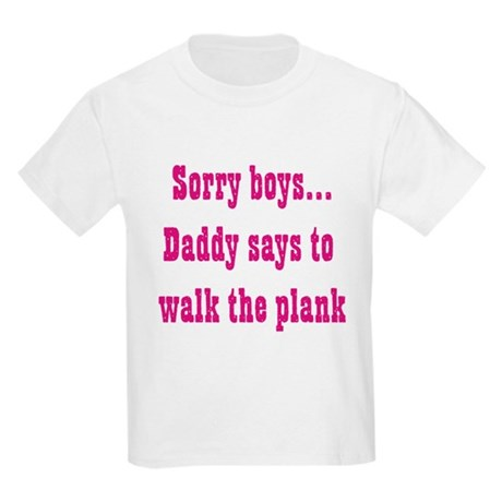 Sorry boys..daddy says to wal Kids Light T-Shirt