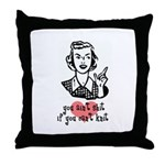 You Ain't Shit If You Can't Knit Throw Pillow