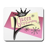 Queen of Everything Mousepad