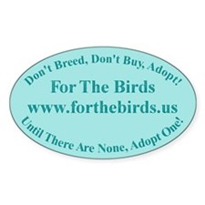 For The Birds Window Decal/ Oval Decal
