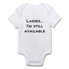 Baby- I'm Still Available Infant Bodysuit