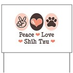 Peace Love Shih Tzu Yard Sign