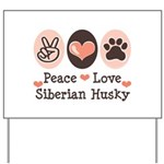 Peace Love Siberian Husky Yard Sign