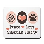 Peace Love Siberian Husky Mousepad