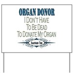 Organ Donor Yard Sign