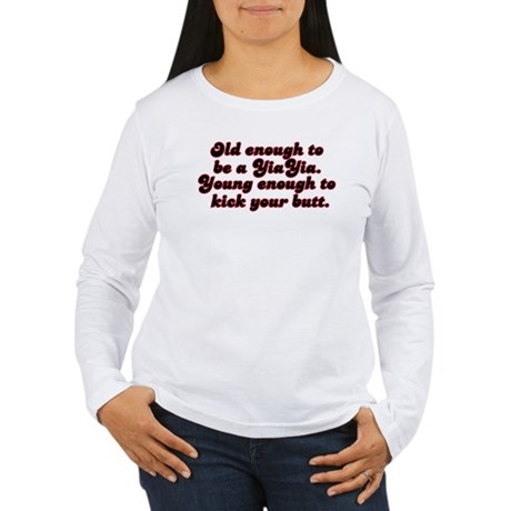 Young Enough YiaYia Women's Long Sleeve T-Shirt
