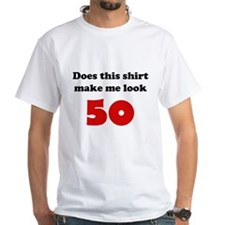 Make Me Look 50 Shirt