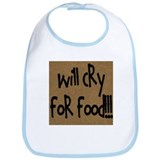Will Cry for Food! Bib