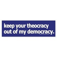 Keep your theocracy ... Bumper Bumper Sticker