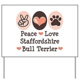 Peace Love Stafford Bull Terrier Yard Sign