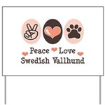 Peace Love Swedish Vallhund Yard Sign