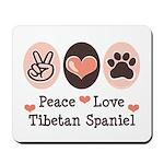 Peace Love Tibetan Spaniel Mousepad