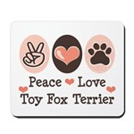 Peace Love Toy Fox Terrier Mousepad
