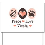 Peace Love Vizsla Yard Sign